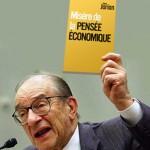 """Greenspan s'excuse : il n'a pas lu """"Misère de la pensée économique"""""""